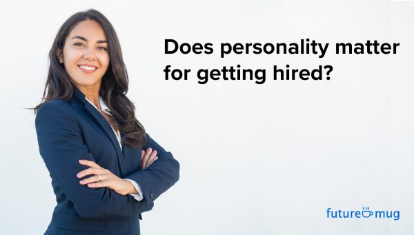 Does personality matter for getting hired?