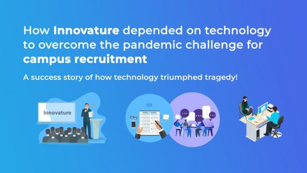 technology to overcome the pandemic challenge for campus recruitment